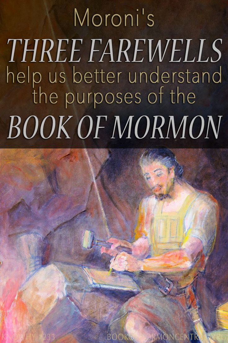 Did You Know That Moroni Tried Ending The Book Of Mormon Three Different Times These