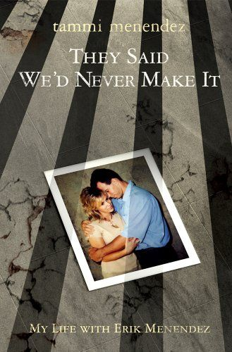 They Said We'd Never Make It: My Life With Erik Menendez by Tammi Menendez,http://www.amazon.com/dp/0976874407/ref=cm_sw_r_pi_dp_gTEZsb1S81QGX24F