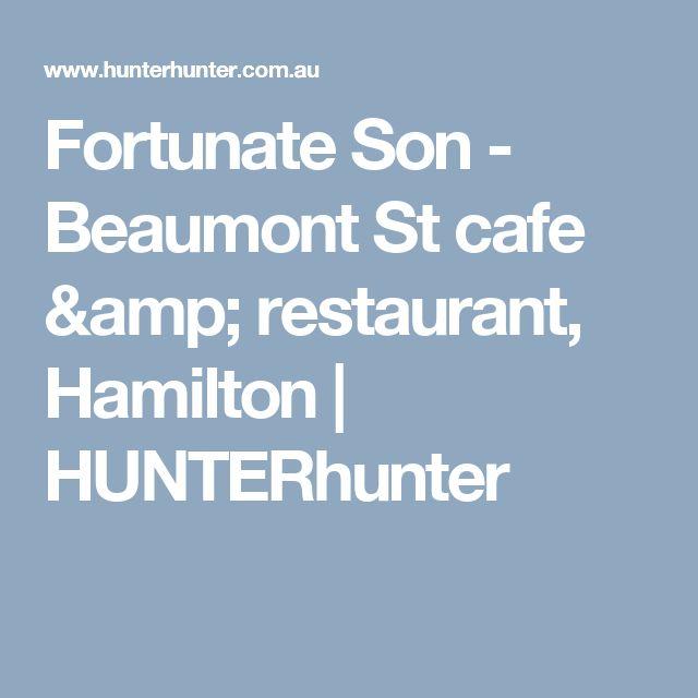 Fortunate Son - Beaumont St cafe & restaurant, Hamilton | HUNTERhunter
