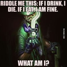 Riddle me this answer this without googling