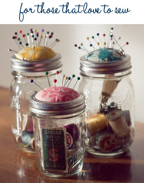 Cute homemade sewing kits from a mason jar. A scrap of fabric for the lid and a little stuffing makes a pin cushion in a favorite color. Contents can be easily customized -- buttons, thread, needles, seam ripper, small scissors, etc.