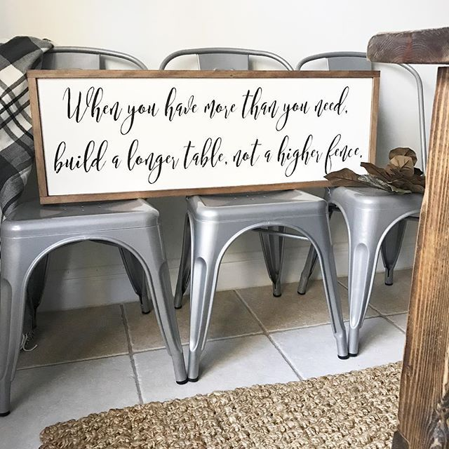 Quot When You Have More Than You Need Build A Longer Table