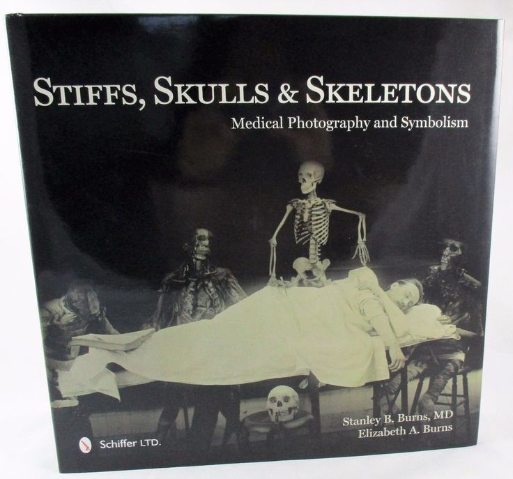 Stiffs, Skulls & Skeletons Medical Photography and Symbolism Stanley B Burns NEW.  Available at BooksBySam.com