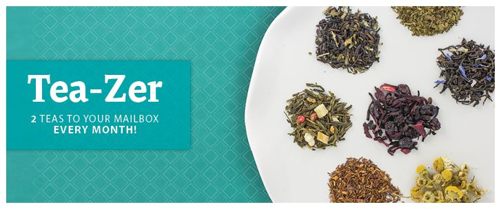 Tea-Zer Day is the best day! Our Tea-Zer Program sends out two surprise teas every month! :)