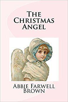 https://www.amazon.com/Christmas-Angel-Abbie-Farwell-Brown/dp/1979361495/ref=sr_1_1?ie=UTF8&qid=1510516450&sr=8-1&keywords=1979361495