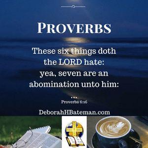 "Daily Bible Reading ""7 Things God Hates"" (Proverbs 6:16-19) | Deborah H Bateman - Author"