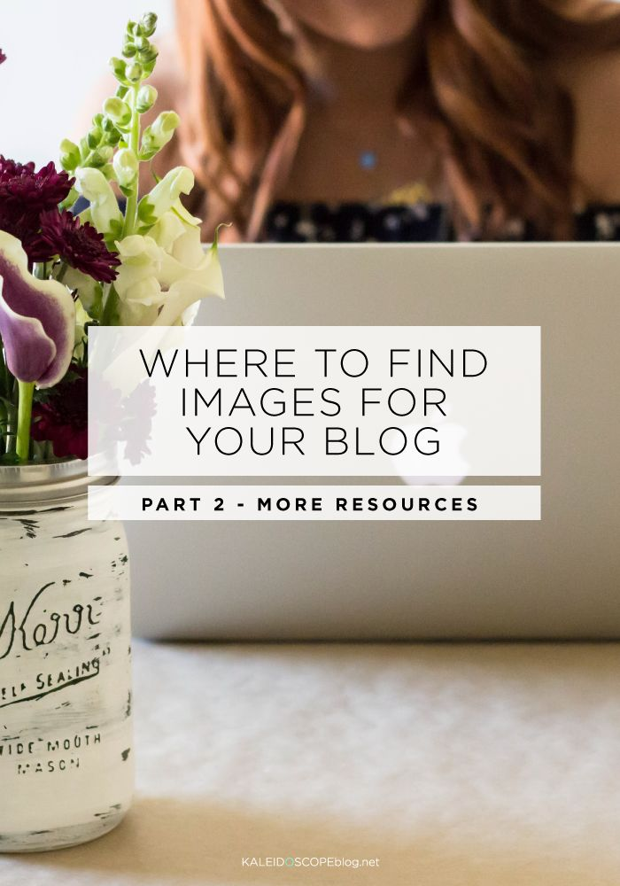 Where to Find Images for your blog: Part 2 - even more sources for gorgeous stock images you can use on your blog or website - paid and free resources.
