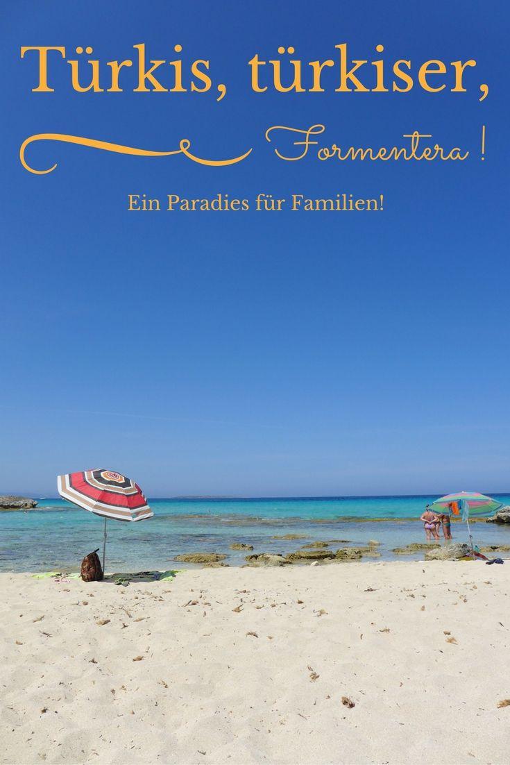 Türkis, türkiser, Formentera Wir hatten eine wunderschöne Woche auf Formentera: Ferienhaus direkt am Strand, türkisblaues Meer und kinderfreundliche Ausflüge