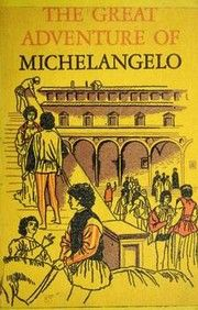 Cover of: The great adventure of Michelangelo by Stone, Irving