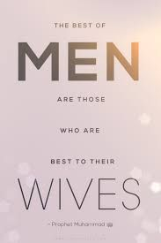"ISLAMIC Quote (on Marriage): ""The best of Men are those who are best to their Wives. ~ Prophet Mohammad""  _____________________________ Reposted by Dr. Veronica Lee, DNP (Depew/Buffalo, NY, US)"