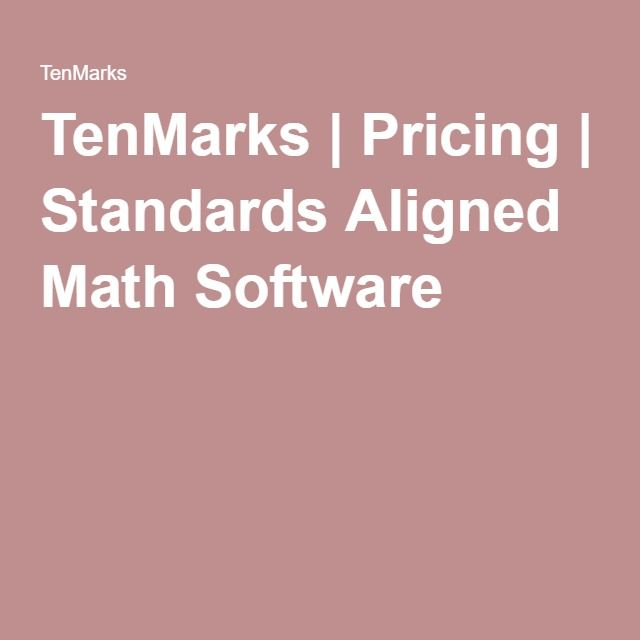 TenMarks | Pricing | Standards Aligned Math Software