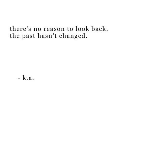Non le passé ne peut pas changer - There's no reason to look back, the past hasn't changed
