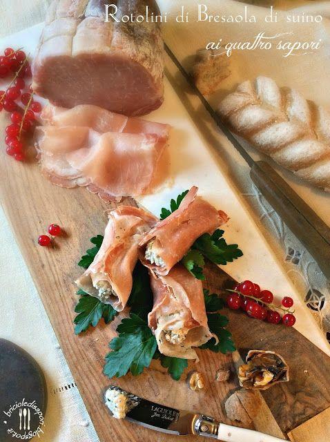Briciole di Sapori: Rotolini di bresaola di suino ai quattro sapori......