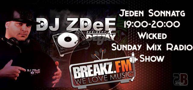 DJ ZDeE - JEDEN SONNTAG 19-20 UHR  Wicked Sunday Radioshow DJ ZDeE ist ab sofort jeden Sonntag von 19-20 Uhr Live auf Breakz.FM zuhören. Es gibt die feinsten Hip Hop, Rnb, Latin, Old School & New School Beats auf die Ohren!   Mehr über DJ ZDeE | Webradio Streams   #Breakz.Fm #DJZDeE #Eats #Hip-Hop #Internetradio #JEDENSONNTAG #Latin #NewSchool #OldSchool #Radioshow #Rnb #Show #Webradio #WickedSunday #Musik #Hiphop #House #Webradio #Breakzfm