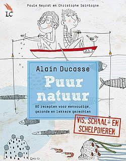 Puur natuur van Alain Ducasse | ISBN:9789077902127, verschenen: 2013, aantal paginas: 164 #PuurNatuur #kookboek #AlainDucasse - 80 recepten voor vis, schaal- en schelpdieren...