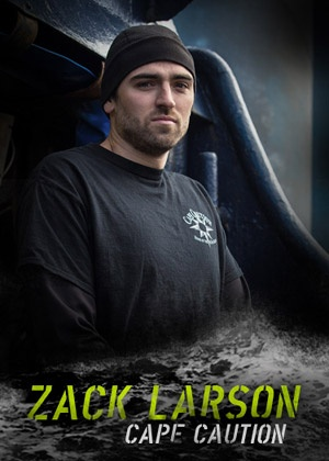 Zack Larson, deckhand: Deadliest Catch, Discovery Channel