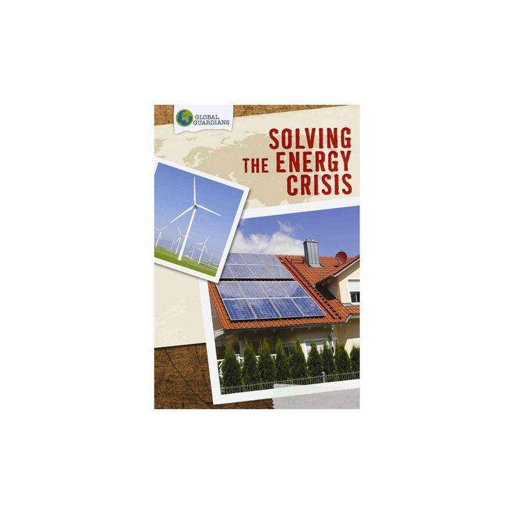 Solving the Energy Crisis (Vol 0) (Paperback) (Dwayne Hicks)