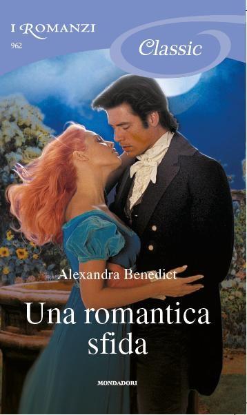 Leggo Rosa: UNA ROMANTICA SFIDA di Alexandra Benedict