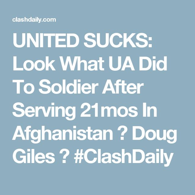 UNITED SUCKS: Look What UA Did To Soldier After Serving 21mos In Afghanistan ⋆ Doug Giles ⋆ #ClashDaily