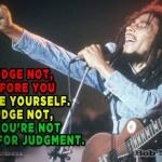Judge Not – Bob Marley