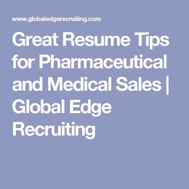 Great Resume Tips for Pharmaceutical and Medical Sales | Global Edge Recruiting