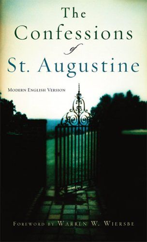 """Confessions of St. Augustine"" Recommended by Richard Foster as one of the best of the ""experiential classics in Christian literature."""
