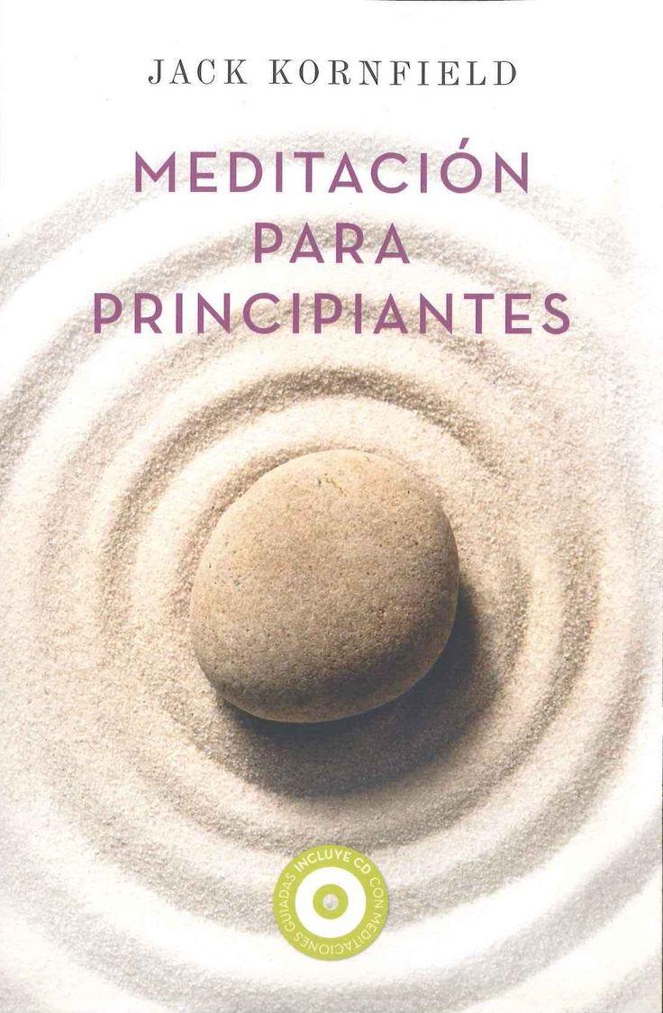 """""""Meditación para principiantes"""" Jack Kornfield.La meditación vipassana es un método de larga tradición que nos posibilita sosegar el espíritu y aclarar la mente para lograr una comprensión más profunda. Las seis meditaciones guiadas que se incluyen en el CD que complementa el libro te permitirán descubrir lo fácil que es utilizar la respiración, las sensaciones físicas y hasta las emociones más complejas para llenar de serenidad y amor tu vida cotidiana."""