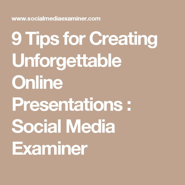 9 Tips for Creating Unforgettable Online Presentations : Social Media Examiner