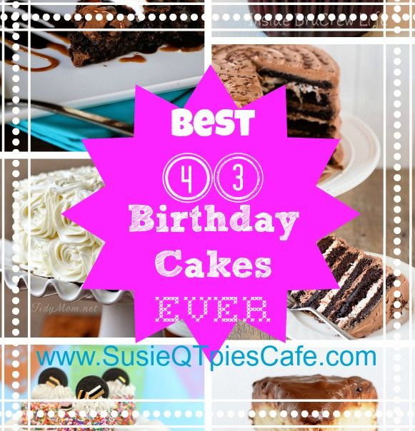 SusieQTpies Cafe: 43 Best Birthday Cakes Ever!  Oh...my...yum....