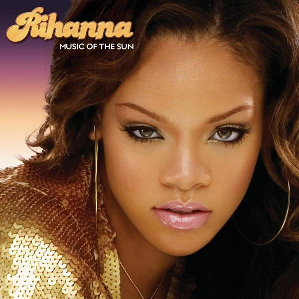 Rihanna  First album  Music of the sun August 30, 2005 Photo