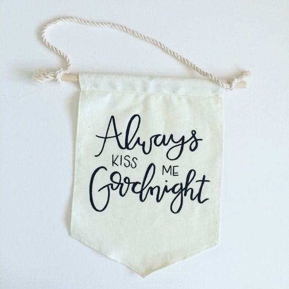 Always Kiss Me Goodnight Canvas Banner by EdenAndEmeralds on Etsy