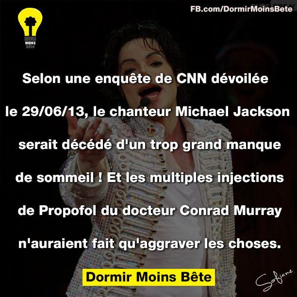 Selon une enquête de CNN dévoilée le 29 juin 2013, le chanteur Michael Jackson serait décédé d'un trop grand manque de sommeil et les multiples injections de Propofol du docteur Conrad Murray n'auraient fait qu'aggraver les choses.
