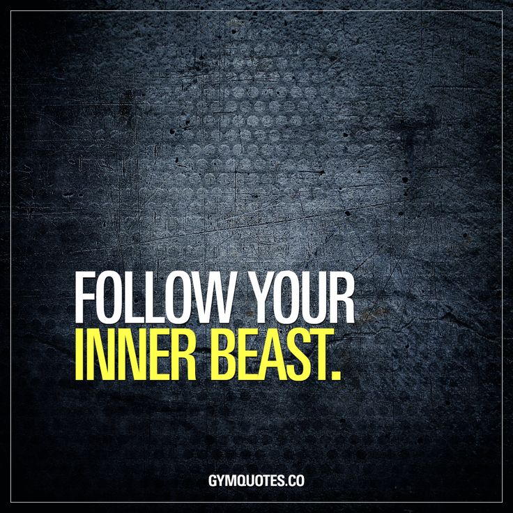 Follow your inner beast. Follow your inner beast AND SLAY. Be a beast in the gym, train hard and make shit happen! #beast #quote