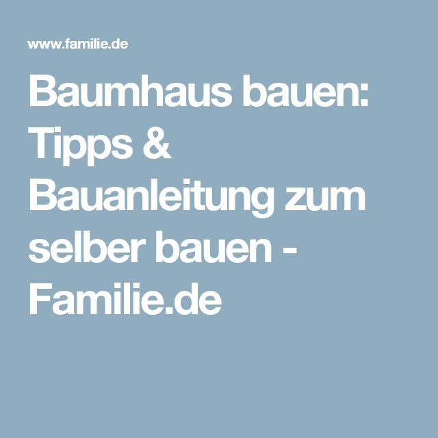 25+ Best Ideas About Baumhaus Bauen On Pinterest | Baumhaus ... Baumhaus Bauen 20 Ideen Welt