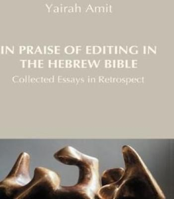 best hebrew bible ideas america the book book  in praise of editing in the hebrew bible collected essays in retrospect pdf