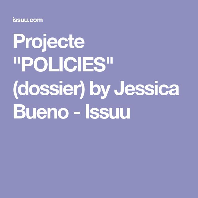 """Projecte """"POLICIES"""" (dossier) by Jessica Bueno - Issuu"""