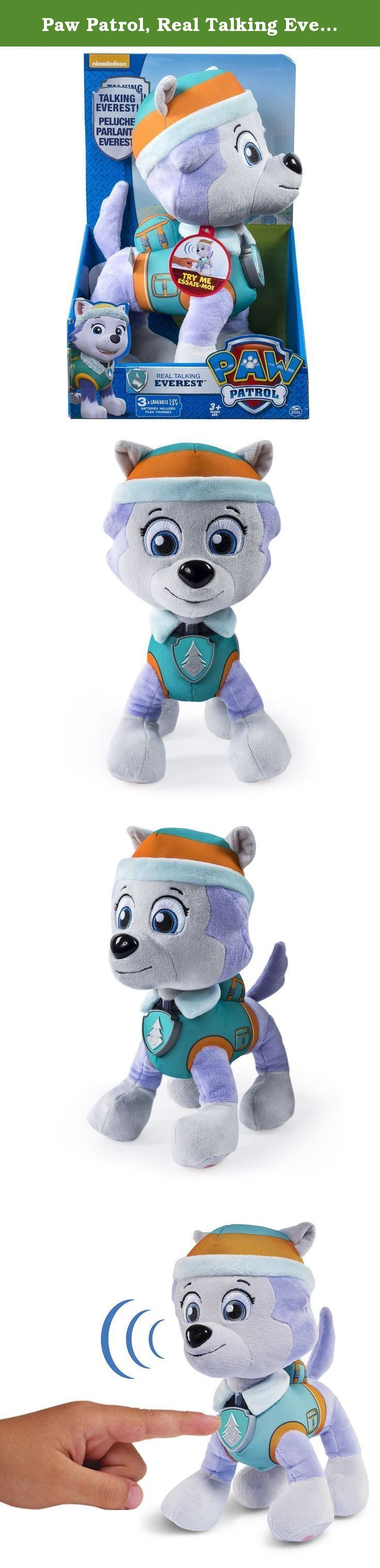 Paw Patrol, Real Talking Everest Plush. Paw Patrol is on a Roll! Now you can bring home your favorite Paw Patrol Pup with Real Talking Everest! Just squeeze Everest's soft body to hear phrases directly from the Paw Patrol show! Perfect for bedtime or playtime Everest comes with you wherever you go and helps you on all of your Paw Patrol adventures throughout the day! Each Real Talking plush Pup comes with a badge, their Paw Patrol vest and hat. Collect all your favorite pups including…