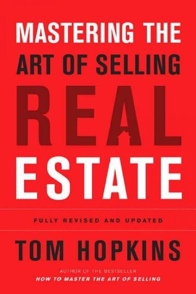 Thirteen years ago, Tom Hopkins, the top real estate sales trainer in the country, published How to Master the Art of Listing and Selling Real Estate the industrys biblewhich has consistently sold wel