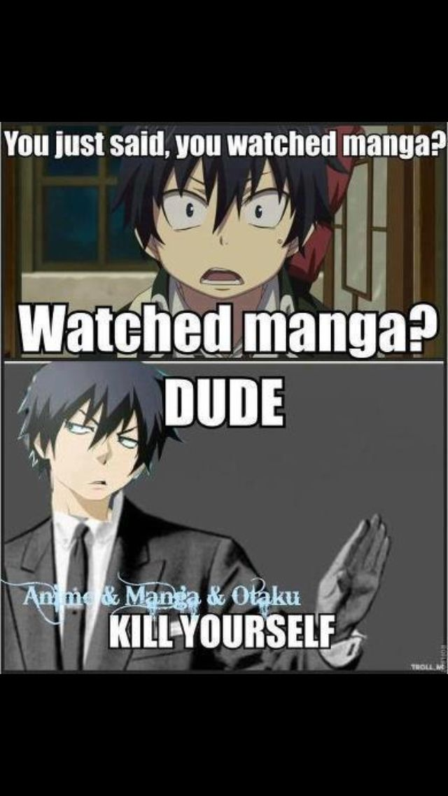 """A few weeks ago some of my classmates and I were teasing a friend about something silly and to try to change the subject, my friend looked at my manga and he said, """"Hey, i like watching manga""""... Let's just say... that was not the best topic changer..."""