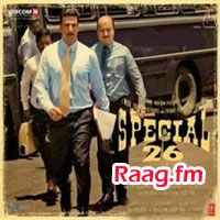 Artist : Various  Album : Special 26 Tracks : 8 Rating : 9.7188 Released : 2013 Tag's : Hindi Movies, special 26 movie, khiladi 786, akshay kumar, naam hai boss, s special 26 movie of akshay,special 26 movie akshay kumar, special effects, movie special effects download, Kajal Aggarwal, Jimmy Shergill, Anupam Kher, Divya Dutta, M. M. Keeravani, Himesh Reshammiya, Background score:, Sanjoy Chowdhury, Viacom 18 Motion Pictures, Friday Filmworks, Kumar Mangat, Bobby Singh, Shree Narayan Singh,