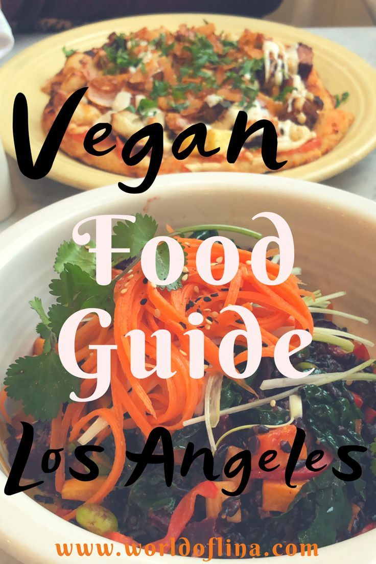 Vegan In Los Angeles The Perfect Food Guide