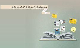 El Informe de Prácticas Profesionales consiste en la elaboración de un documento analítico-reflexivo del proceso de intervención que realizó el estudiante en su periodo de práctica profesional. En él se describen las acciones, estrategias, los métodos y los procedimientos llevados a cabo por el estudiante y tiene como finalidad mejorar y transformar uno o algunos aspectos de su práctica profesional.
