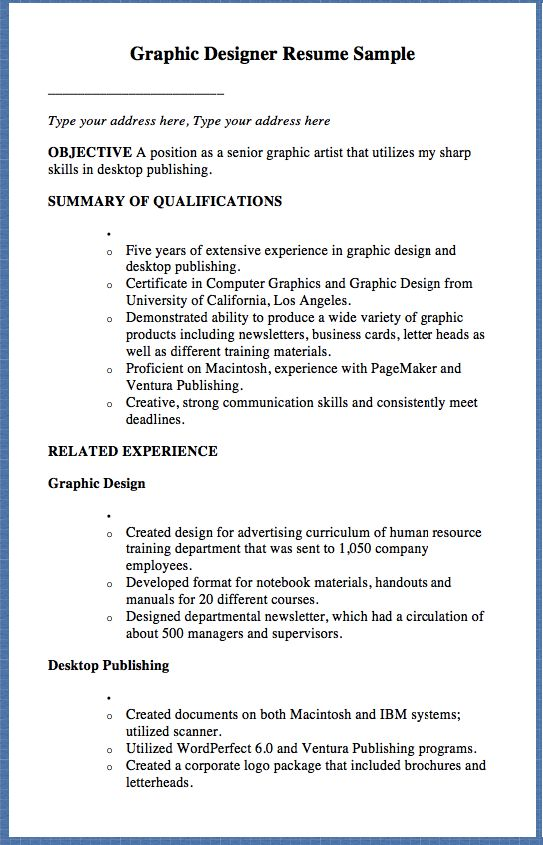 Graphic Designer Resume Sample ________________________ Type your address here, Type your address here OBJECTIVE A position as a senior graphic artist that utilizes my sharp skills in desktop publishing. SUMMARY OF QUALIFICATIONS   Five years of extensive experience in graphic design and desktop...