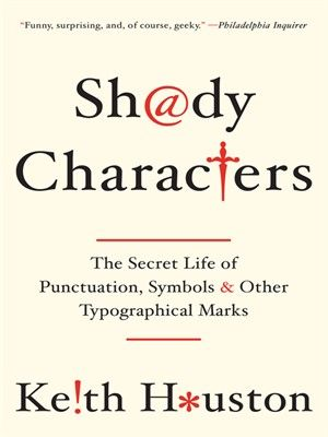 Cover of Shady Characters | Borrow for free online with your Mesa Public Library card.
