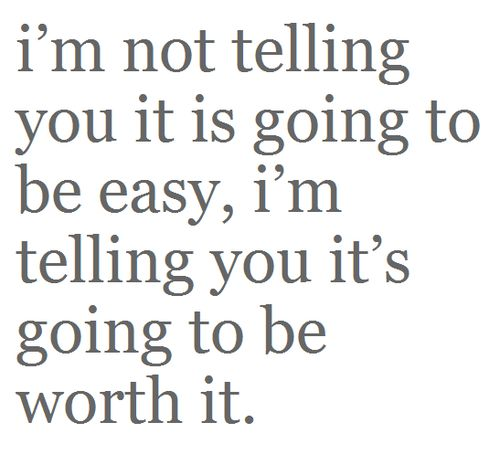 :): Life, Easy, Quotes, Motivation, Truths, So True, Worthit, Living, Worth It