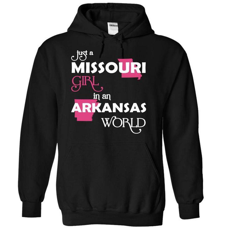 (Missouri001) Just • A Missouri Girl In A Arkansas WorldIn a/an name worldt shirts, tee shirts