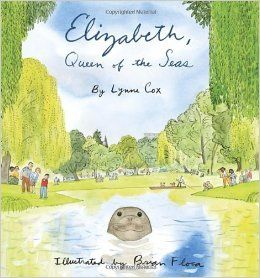 NEW ZEALAND Elizabeth, Queen of the Seas by Lynne Cox and Brian Floca