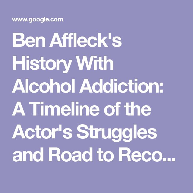 Ben Affleck's History With Alcohol Addiction: A Timeline of the Actor's Struggles and Road to Recovery | Entertainment Tonight