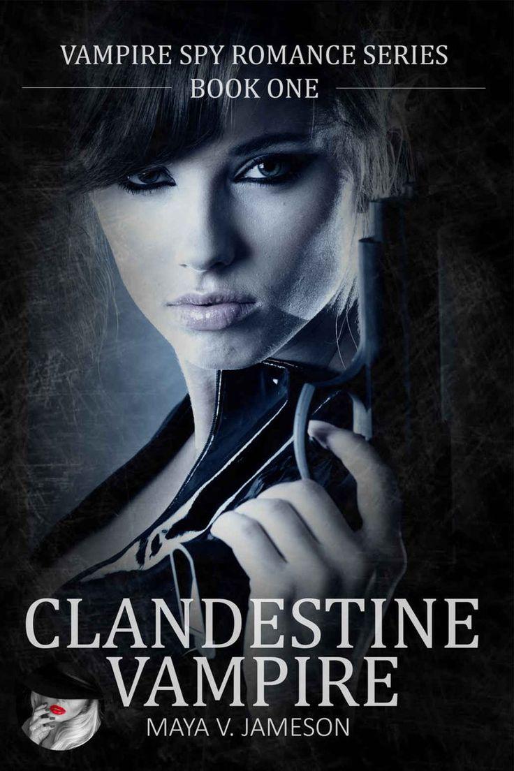 Romance: Clandestine Vampire: Paranormal Romance: (vampire Spy Romance  Series Book 1)
