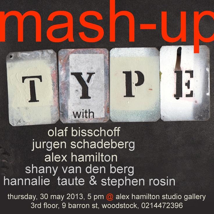 Mash-up:Type, @ Alex Hamilton Studio Gallery opening 30 May 2013